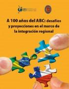A 100 años del ABC: desafíos y proyecciones en el marco de la integración regional